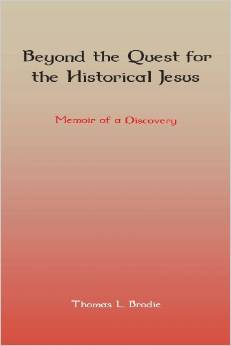Thomas Brodie - Beyond the quest for the historical jesus