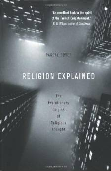 Pascal Boyer Religion Explained